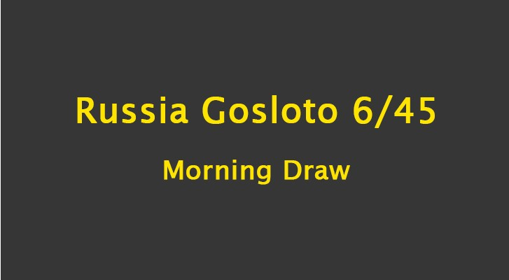 Russia Gosloto 6/45 Morning Results: 20 January 2021
